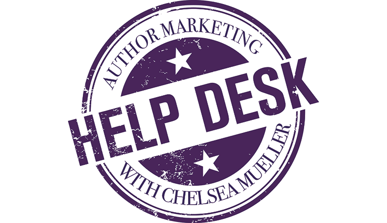 Author Marketing Help Desk with Chelsea Mueller