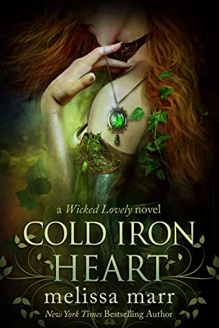 Cold Iron Heart by Melissa Marr (A Wicked Lovely Novel)