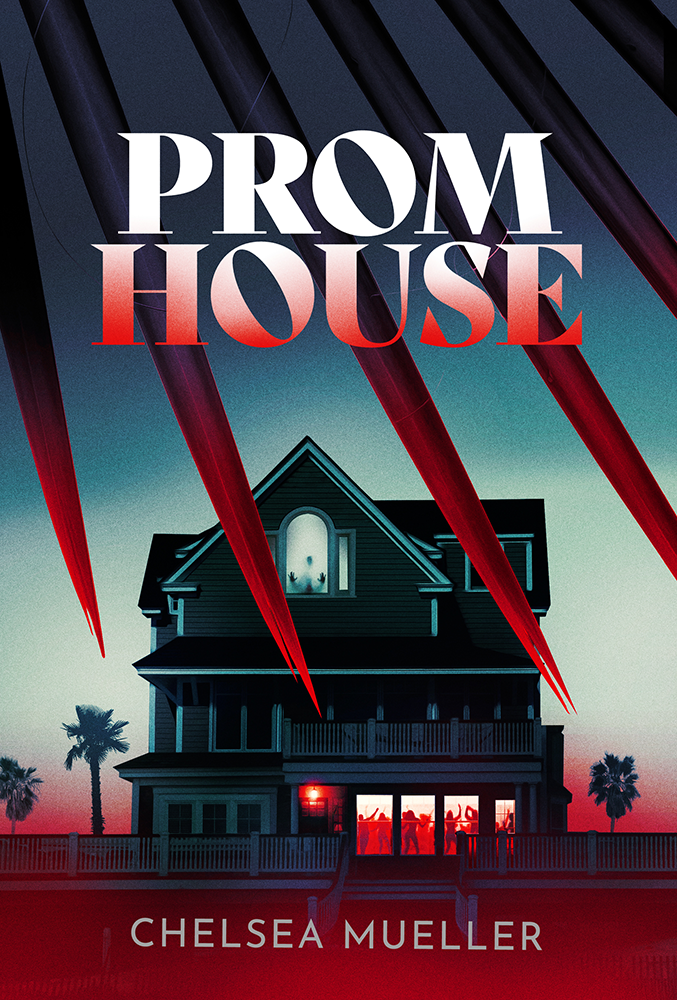Prom House by Chelsea Mueller - Cover Art